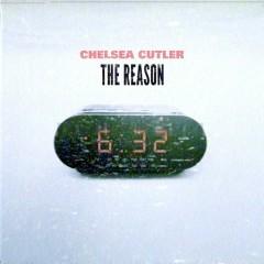 The Reason (Single) - Chelsea Cutler