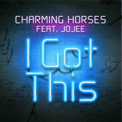 I Got This (Single) - Charming Horses