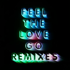 Feel The Love Go (Remixes) - Franz Ferdinand