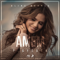 Amém (Playback) - Aline Barros