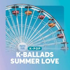 K-Ballads: Summer Love - Various Artists
