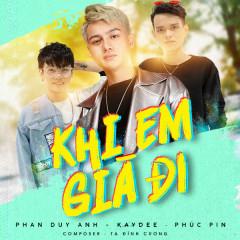 Khi Em Già Đi (Single) - Phan Duy Anh, KayDee, Phuc.Pin