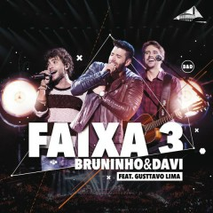 Faixa 3 (Ao Vivo) - Bruninho & Davi,Gusttavo Lima