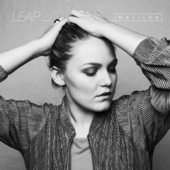 Leap (Single) - Matilda