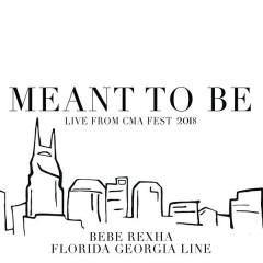 Meant To Be (Live from CMA Fest 2018)