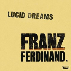 Lucid Dreams (Album Version) - Franz Ferdinand