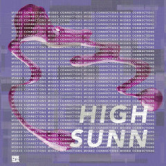 Missed Connections - HIGH SUNN