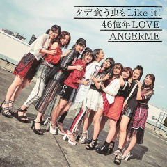 Tade Ku Mushi mo Like it! / 46 Okunen Love - ANGERME