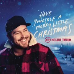 Have Yourself A Merry Little Christmas (Single) - Mitchell Tenpenny