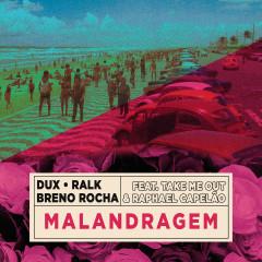 Malandragem - DUX, Ralk, Breno Rocha, Take Me Out, Raphael Capelão