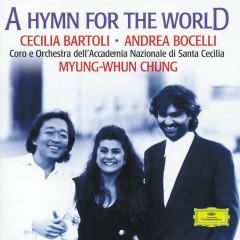 A Hymn For The World - Cecilia Bartoli,Andrea Bocelli,Coro dell'Accademia Nazionale di Santa Cecilia,Norbert Balatsch,Orchestra dell'Accademia Nazionale di Santa Cecilia