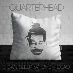 I Can Sleep When I'm Dead (Single)