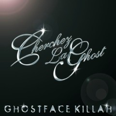 Cherchez LaGhost - Ghostface Killah