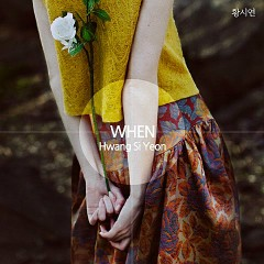 When (Single) - Hwang Si Yeon