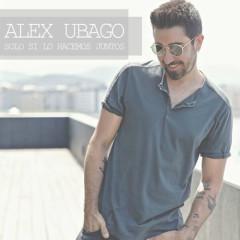 Solo Si Lo Hacemos Juntos (Single) - Álex Ubago