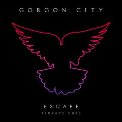 Escape (Terrace Dubs) - Gorgon City