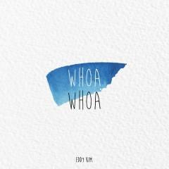 Whoa Whoa (Single) - Eddy Kim