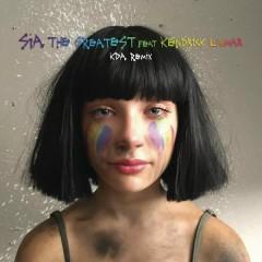 The Greatest (KDA Remix) - Sia,Kendrick Lamar