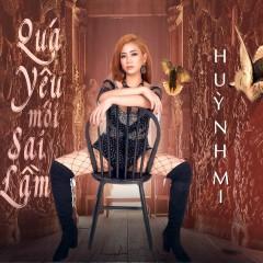 Quá Yêu Mới Sai Lầm (Single) - Huỳnh Mi