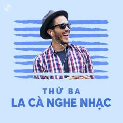 Thứ Ba La Cà Nghe Nhạc - Various Artists
