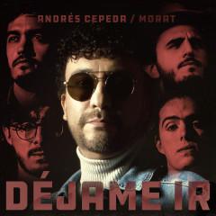 Déjame Ir - Morat, Andrés Cepeda