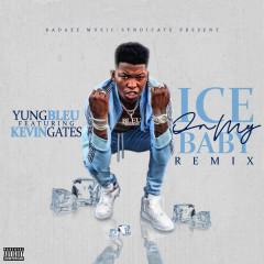 Ice On My Baby (Remix) - Yung Bleu, Kevin Gates