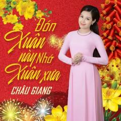 Đón Xuân Này Nhớ Xuân Xưa (Single) - Châu Giang