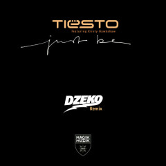 Just Be (Dzeko Remix)