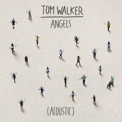 Angels (Acoustic) - Tom Walker