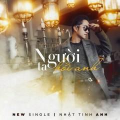 Người Ta Hỏi Anh (Single) - Nhật Tinh Anh