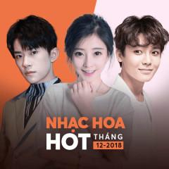 Nhạc Hoa Hot Tháng 12/2018