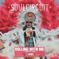 Rolling With Me (I Got Love) - SoulCircuit,Maverick Sabre