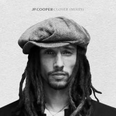 Closer (Mixes) - JP Cooper