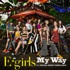 My Way feat. FIRE BALL, MIGHTY CROWN & PKCZ(R) - E-Girls