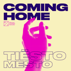 Coming Home (Single) - Tiësto, Mesto