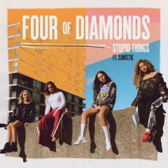 Stupid Things (Single) - Four Of Diamonds