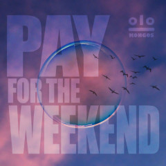 Pay For The Weekend (Single)