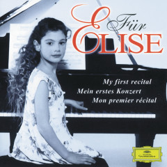 Für Elise: My first recital - Anatol Ugorski,Wilhelm Kempff,Daniel Barenboim,Martha Argerich,Maria João Pires