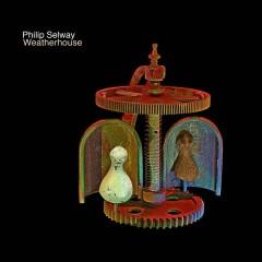 Weatherhouse - Philip Selway