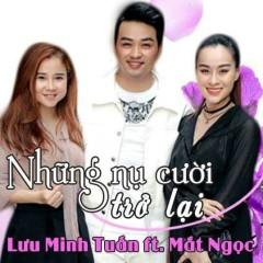 Những Nụ Cười Trở Lại (Single) - Lưu Minh Tuấn, Mắt Ngọc