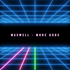 More Gods (EP) - Maxwell