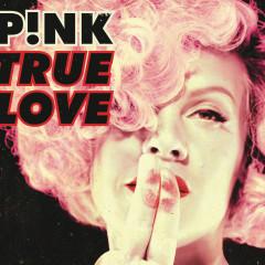 True Love - P!nk, Lily Allen