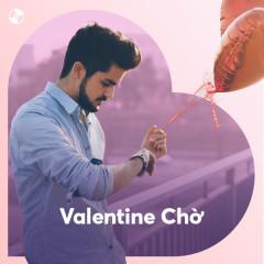 Valentine Chờ - Various Artists