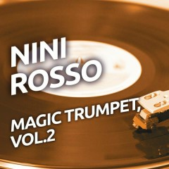 Nini Rosso - Magic Trumpet, Vol. 2