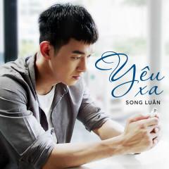 Yêu Xa (Hậu Duệ Mặt Trời OST) (Single) - Song Luân
