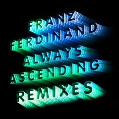 Always Ascending (Nina Kraviz Remix) - Franz Ferdinand