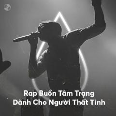 Rap Buồn Tâm Trạng Dành Cho Người Thất Tình - Various Artists
