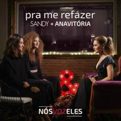 Pra Me Refazer (Single) - Sandy, Anavitória