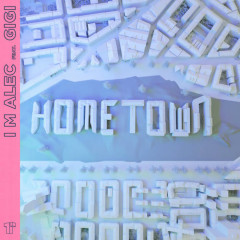 Hometown (Single) - I M Alec