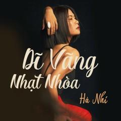 Dĩ Vãng Nhạt Nhòa (Cover) (Single) - Hà Nhi